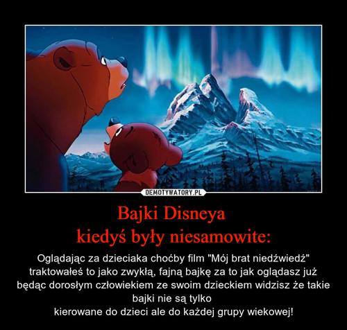 Bajki Disneya  kiedyś były niesamowite: