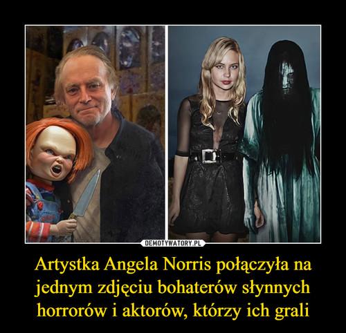 Artystka Angela Norris połączyła na jednym zdjęciu bohaterów słynnych horrorów i aktorów, którzy ich grali