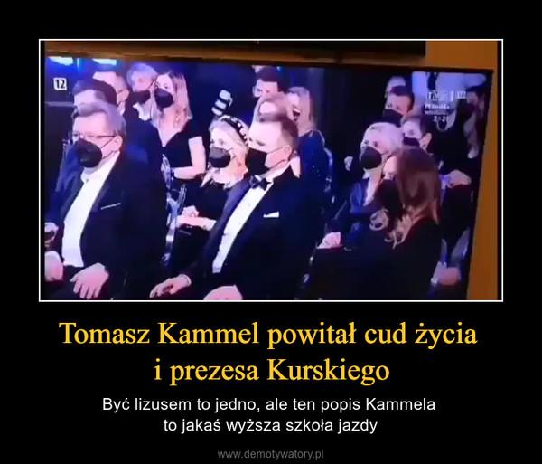 Tomasz Kammel powitał cud życia i prezesa Kurskiego – Być lizusem to jedno, ale ten popis Kammela to jakaś wyższa szkoła jazdy