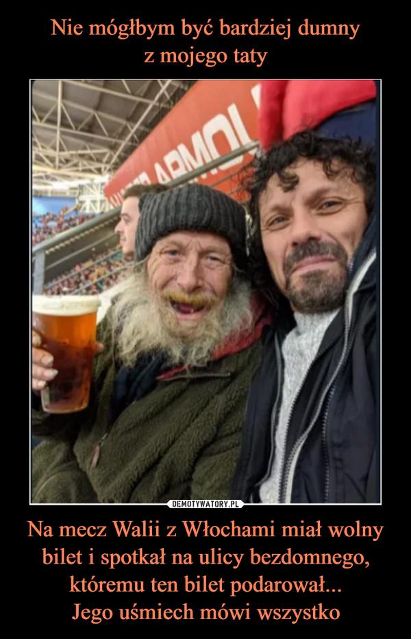 Na mecz Walii z Włochami miał wolny bilet i spotkał na ulicy bezdomnego, któremu ten bilet podarował...Jego uśmiech mówi wszystko –