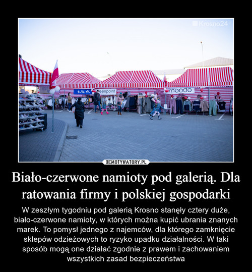 Biało-czerwone namioty pod galerią. Dla ratowania firmy i polskiej gospodarki