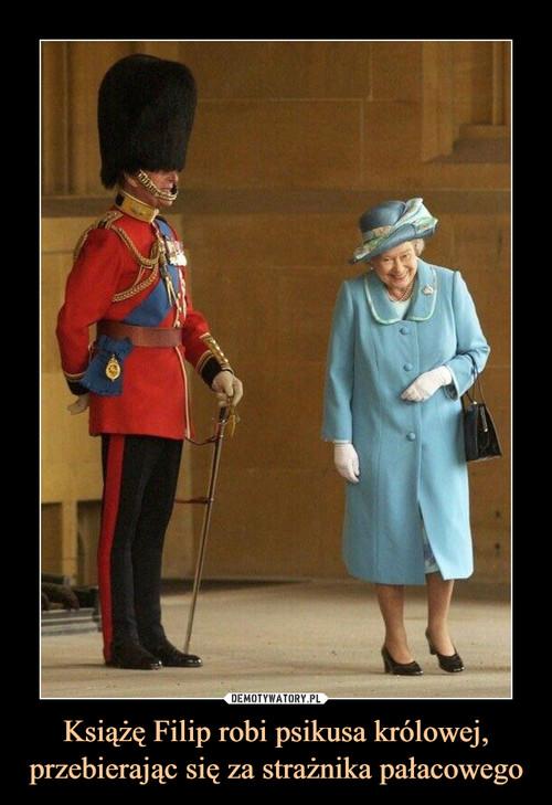 Książę Filip robi psikusa królowej, przebierając się za strażnika pałacowego