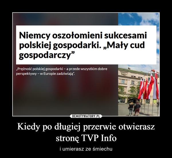 Kiedy po długiej przerwie otwierasz stronę TVP Info – i umierasz ze śmiechu