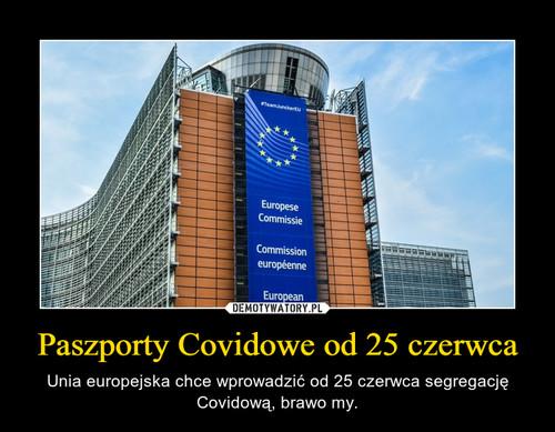 Paszporty Covidowe od 25 czerwca