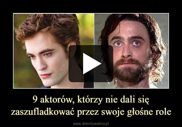 9 aktorów, którzy nie dali się zaszufladkować przez swoje głośne role –