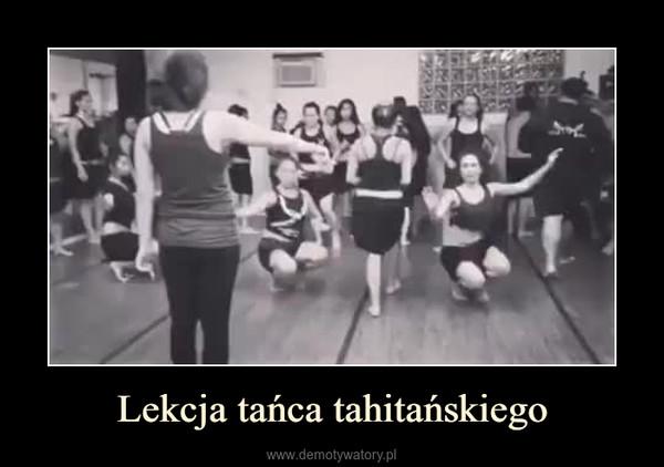 Lekcja tańca tahitańskiego –