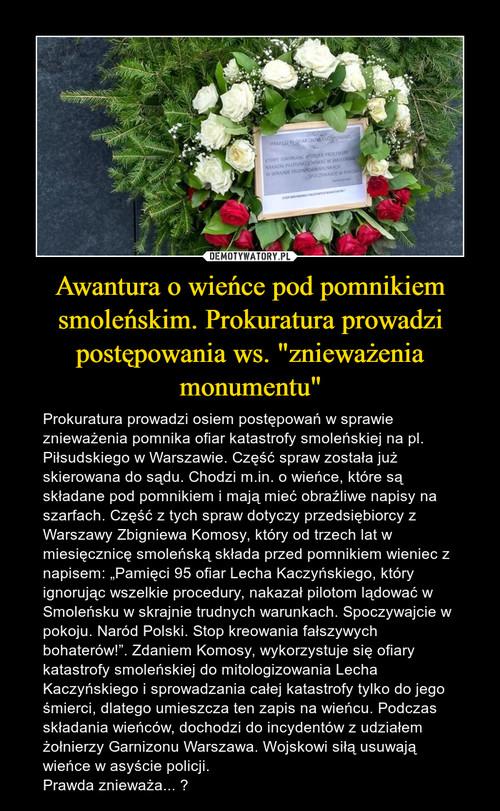 """Awantura o wieńce pod pomnikiem smoleńskim. Prokuratura prowadzi postępowania ws. """"znieważenia monumentu"""""""