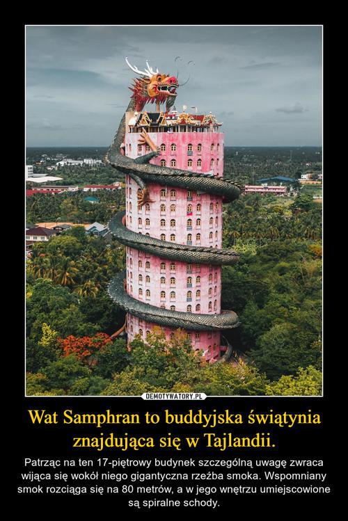 Wat Samphran to buddyjska świątynia znajdująca się w Tajlandii.