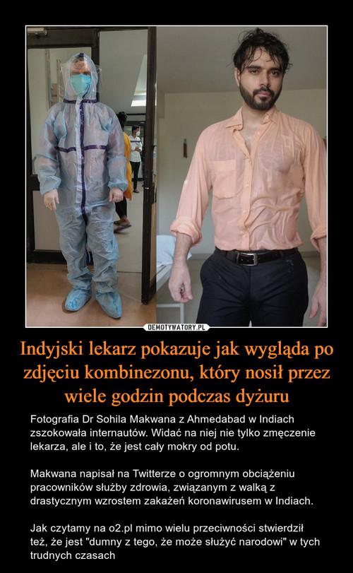 Indyjski lekarz pokazuje jak wygląda po zdjęciu kombinezonu, który nosił przez wiele godzin podczas dyżuru