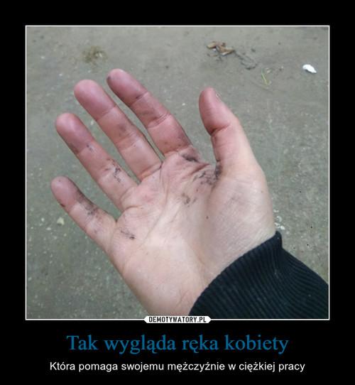 Tak wygląda ręka kobiety