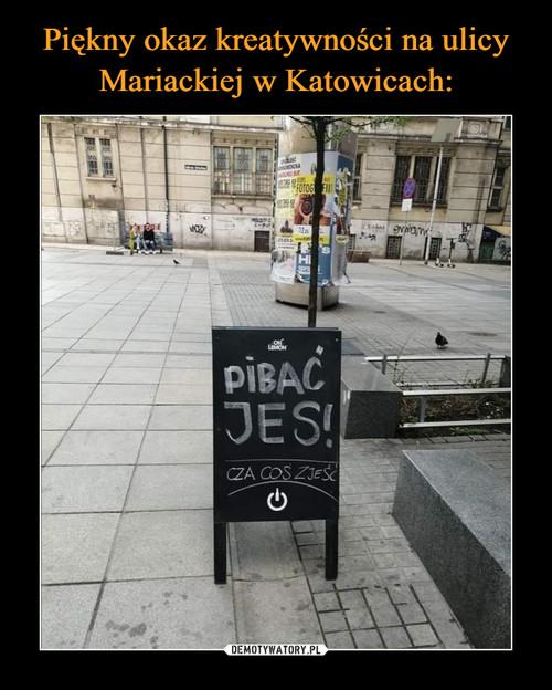 Piękny okaz kreatywności na ulicy Mariackiej w Katowicach: