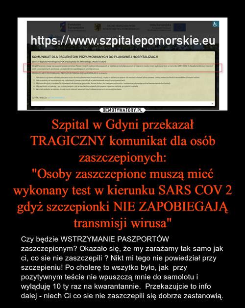 """Szpital w Gdyni przekazał TRAGICZNY komunikat dla osób zaszczepionych: """"Osoby zaszczepione muszą mieć wykonany test w kierunku SARS COV 2 gdyż szczepionki NIE ZAPOBIEGAJĄ transmisji wirusa"""""""