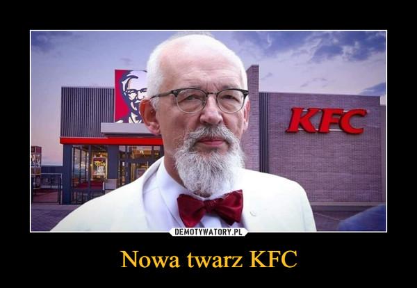 Nowa twarz KFC –