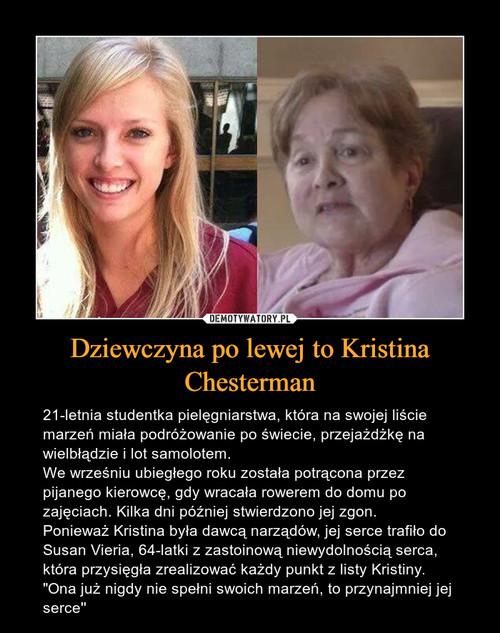 Dziewczyna po lewej to Kristina Chesterman