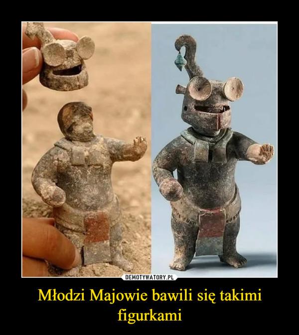 Młodzi Majowie bawili się takimi figurkami –