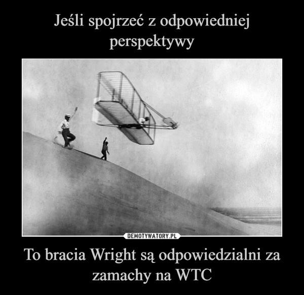 To bracia Wright są odpowiedzialni za zamachy na WTC –