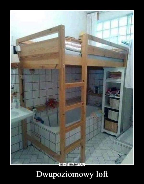 Dwupoziomowy loft –
