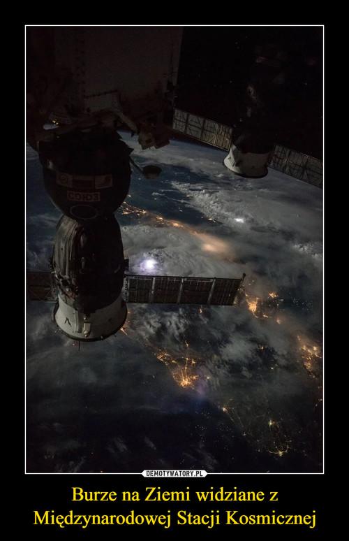 Burze na Ziemi widziane z Międzynarodowej Stacji Kosmicznej