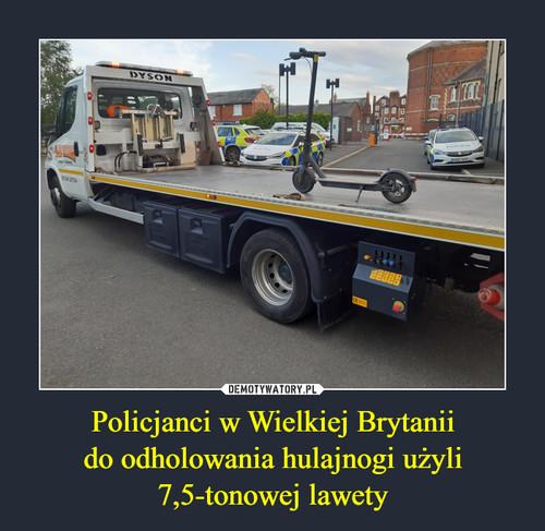 Policjanci w Wielkiej Brytanii do odholowania hulajnogi użyli 7,5-tonowej lawety