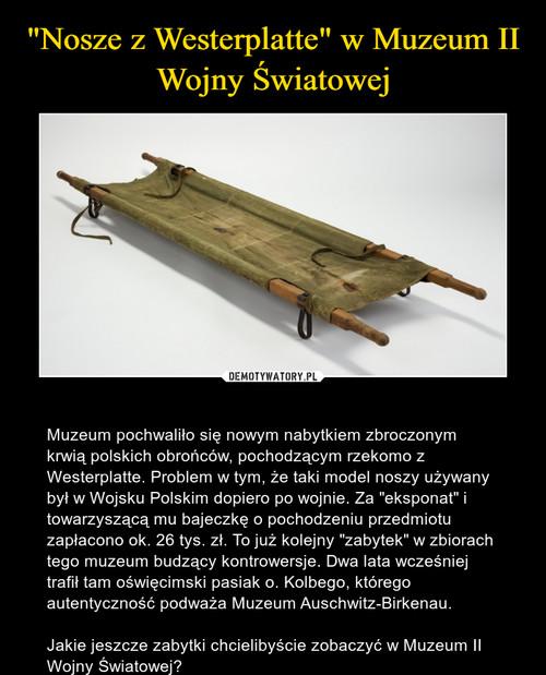 """""""Nosze z Westerplatte"""" w Muzeum II Wojny Światowej"""