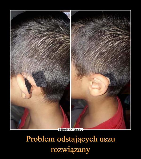 Problem odstających uszu rozwiązany –
