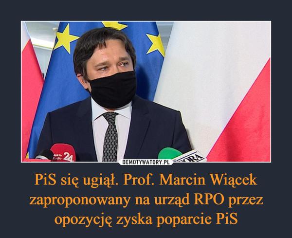 PiS się ugiął. Prof. Marcin Wiącek zaproponowany na urząd RPO przez opozycję zyska poparcie PiS