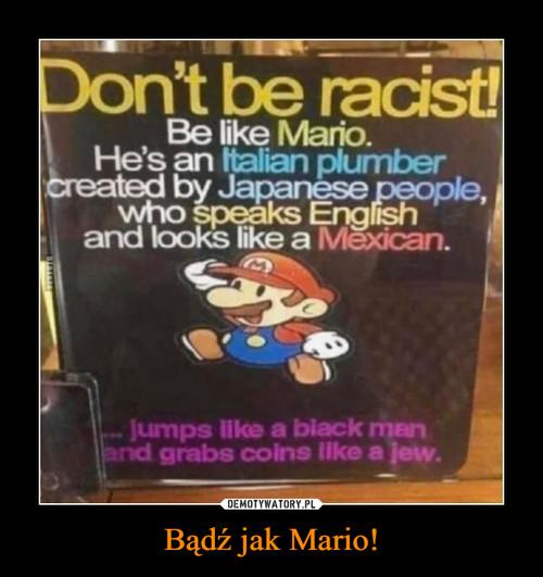 Bądź jak Mario!