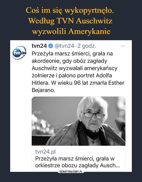 Coś im się wykopyrtnęło.  Według TVN Auschwitz  wyzwolili Amerykanie