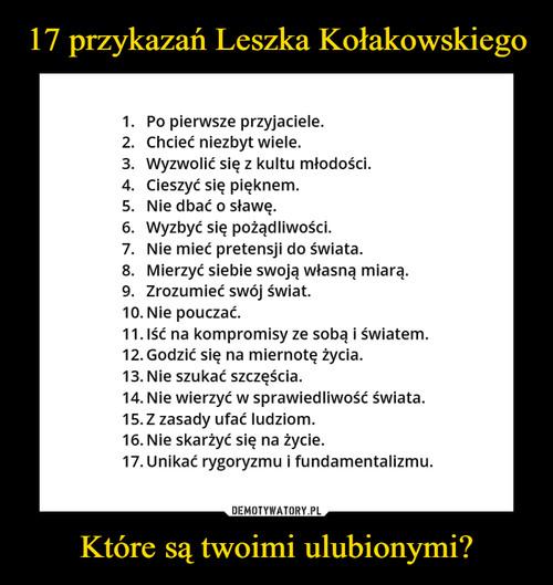 17 przykazań Leszka Kołakowskiego Które są twoimi ulubionymi?