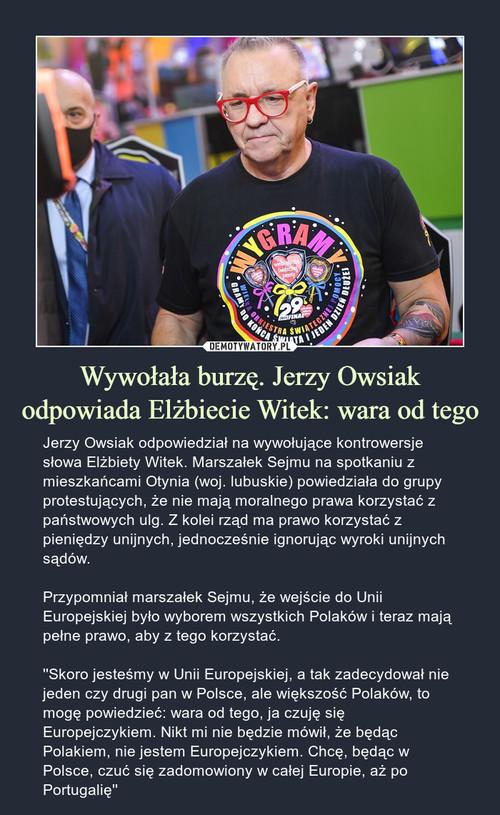 Wywołała burzę. Jerzy Owsiak odpowiada Elżbiecie Witek: wara od tego