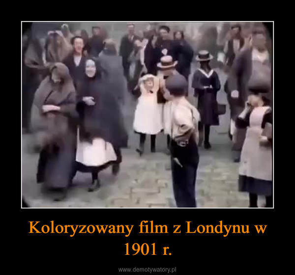 Koloryzowany film z Londynu w 1901 r. –