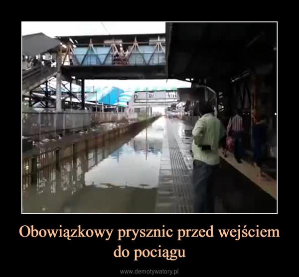 Obowiązkowy prysznic przed wejściem do pociągu –