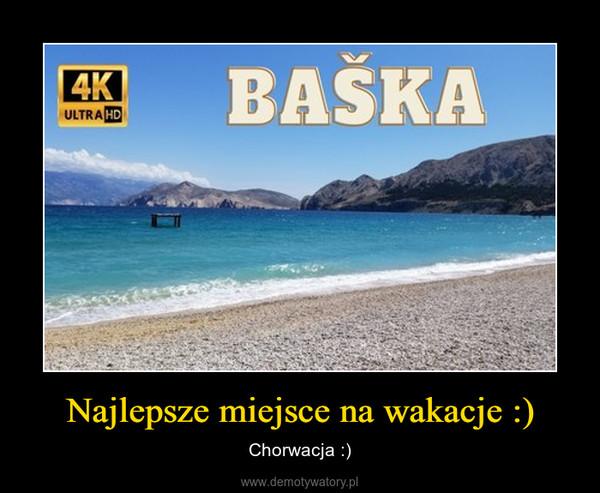 Najlepsze miejsce na wakacje :) – Chorwacja :)