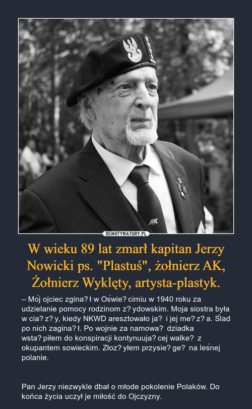 """W wieku 89 lat zmarł kapitan Jerzy Nowicki ps. """"Plastuś"""", żołnierz AK, Żołnierz Wyklęty, artysta-plastyk."""
