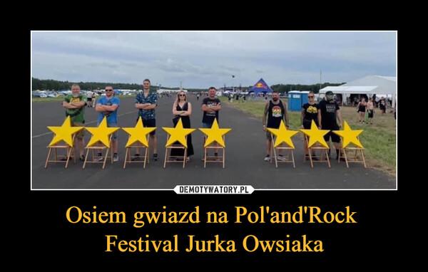 Osiem gwiazd na Pol'and'Rock Festival Jurka Owsiaka –