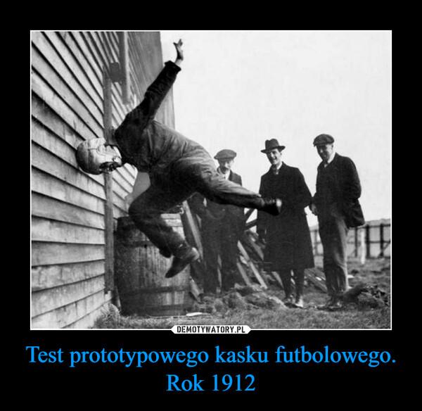 Test prototypowego kasku futbolowego. Rok 1912 –