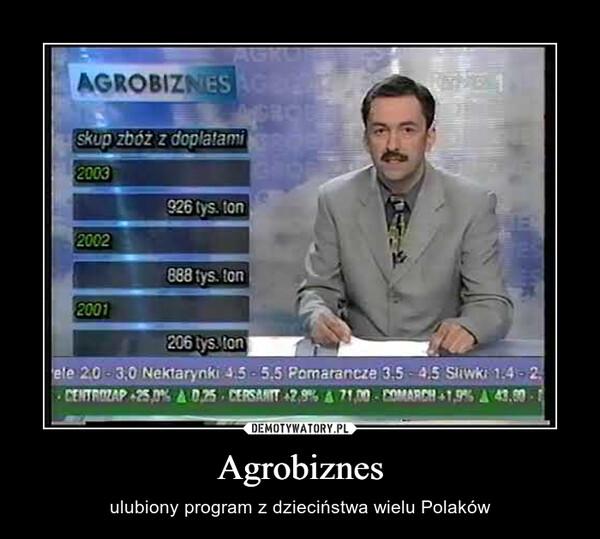 Agrobiznes – ulubiony program z dzieciństwa wielu Polaków