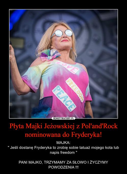 Płyta Majki Jeżowskiej z Pol'and'Rock nominowana do Fryderyka!