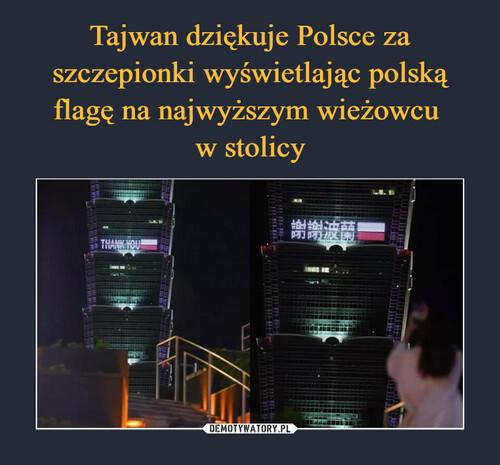 Tajwan dziękuje Polsce za szczepionki wyświetlając polską flagę na najwyższym wieżowcu  w stolicy