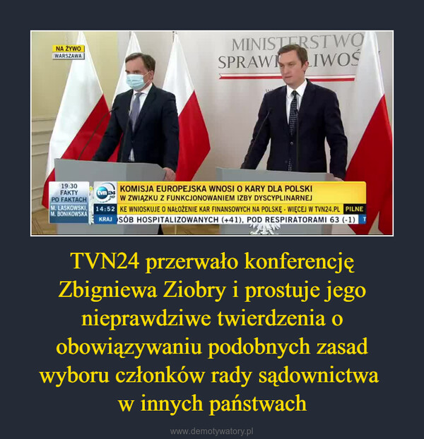 TVN24 przerwało konferencję Zbigniewa Ziobry i prostuje jego nieprawdziwe twierdzenia o obowiązywaniu podobnych zasad wyboru członków rady sądownictwa w innych państwach –