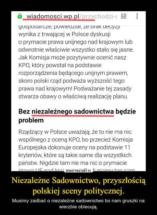 Niezależne Sadownictwo, przyszłością polskiej sceny politycznej.