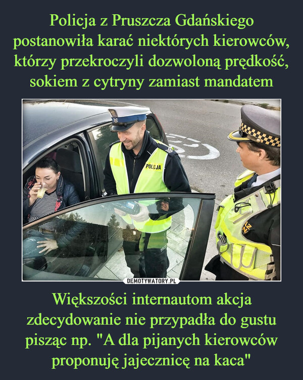 """Większości internautom akcja zdecydowanie nie przypadła do gustu pisząc np. """"A dla pijanych kierowców proponuję jajecznicę na kaca"""" –"""