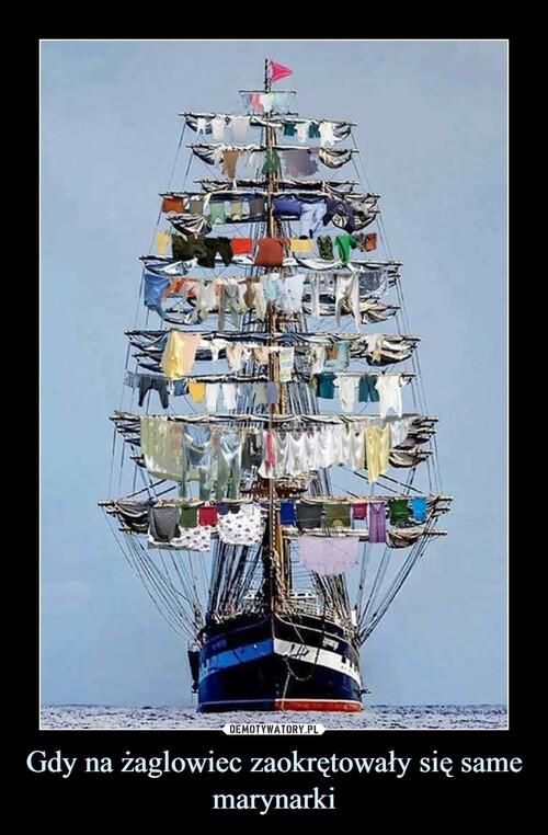 Gdy na żaglowiec zaokrętowały się same marynarki