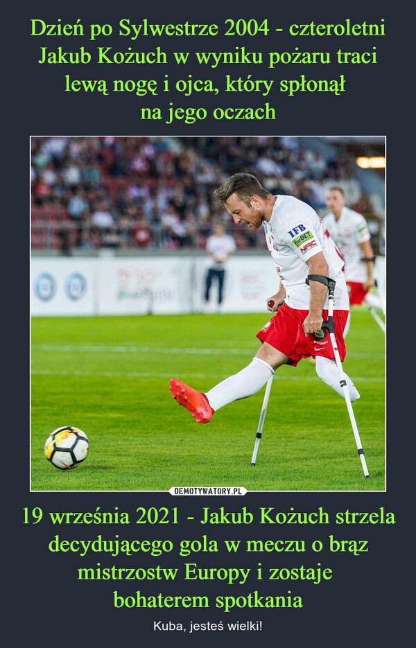 19 września 2021 - Jakub Kożuch strzela decydującego gola w meczu o brąz mistrzostw Europy i zostaje bohaterem spotkania – Kuba, jesteś wielki!