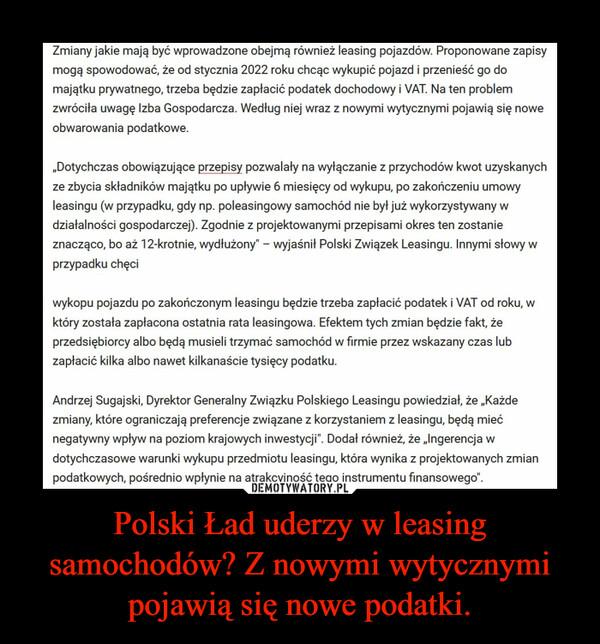 Polski Ład uderzy w leasing samochodów? Z nowymi wytycznymi pojawią się nowe podatki. –