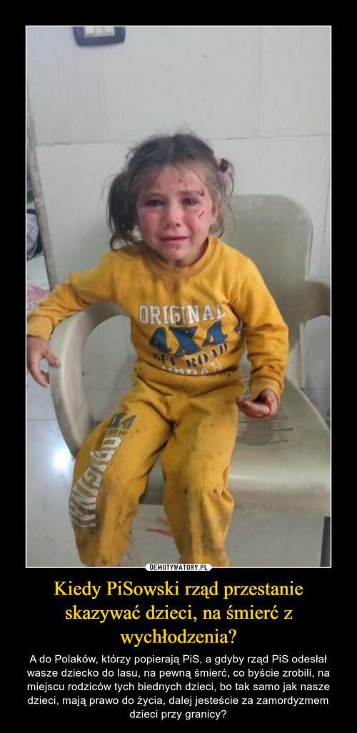 Kiedy PiSowski rząd przestanie skazywać dzieci, na śmierć z wychłodzenia?
